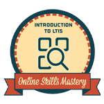 Online Skills Mastery - Introduction to LTIS