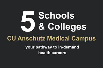 Five schools and colleges at the CU Anschutz Medical Campus