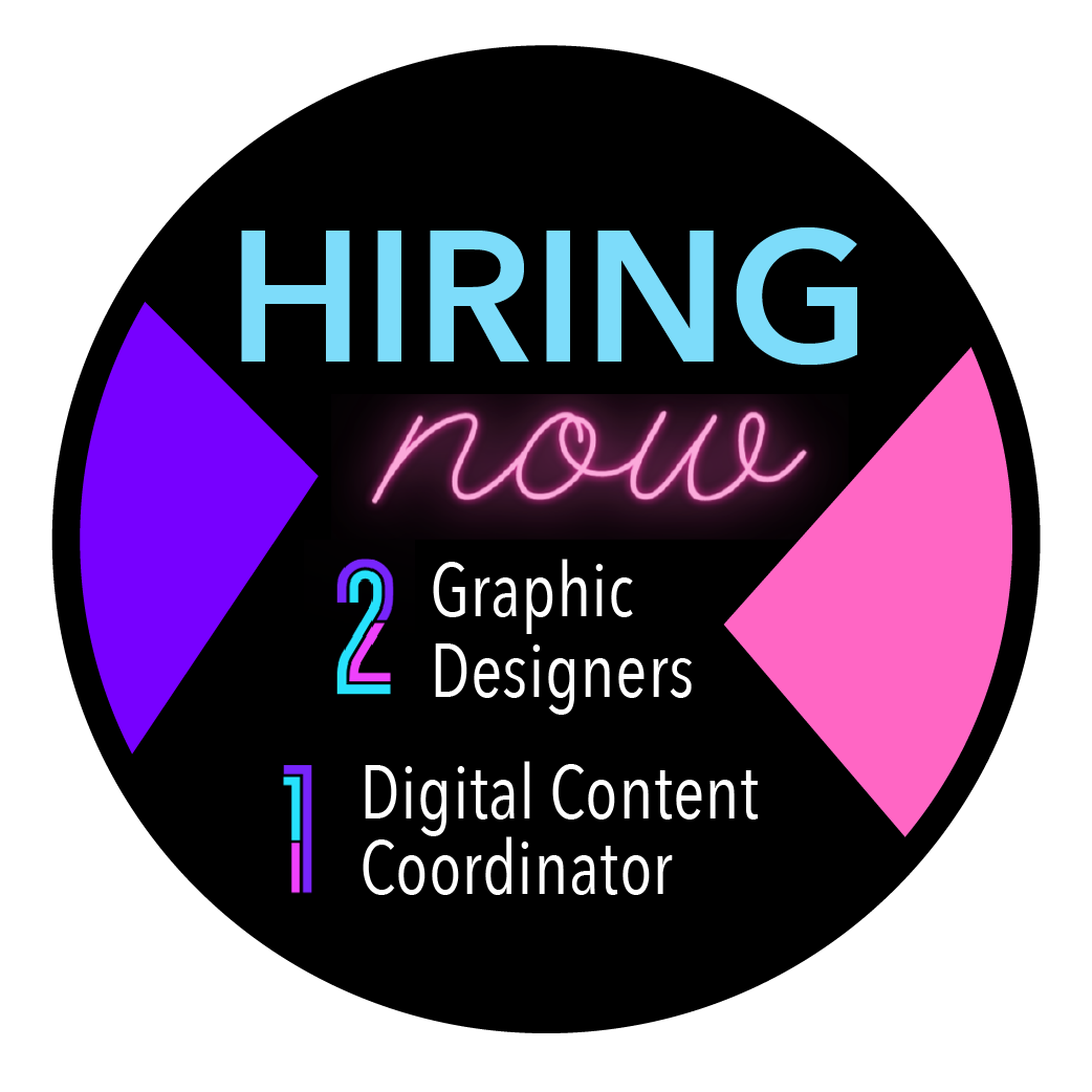 Now hiring 2 graphic design students and 1 one web assistant